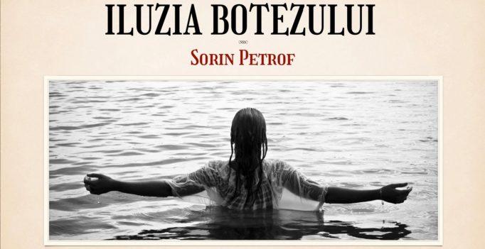 Nebunia Crucii: 4. Iluzia botezului – Sorin Petrof