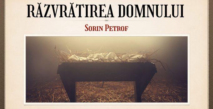 Nebunia Crucii: 18. Răzvrătirea Domnului – Sorin Petrof